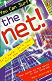 Gascoigne, Marc: You Can Surf the Net! : Your Guide to the World of the Internet