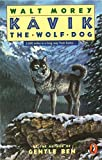 Walt Morey: Kavik the Wolf Dog