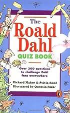 The Roald Dahl Quiz Book by Richard Maher