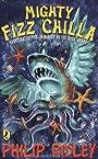 Mighty Fizz Chilla - Philip Ridley