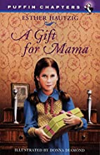 A Gift for Mama by Esther Hautzig