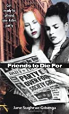 Friends to Die For (Novel) by Jane Sughrue…