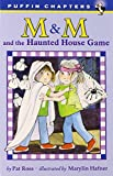 Ross, Pat: M & M and the Haunted House Game