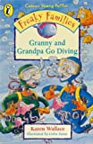Wallace, Karen: Freaky Families: Granny and Grandpa Go Diving (Colour Young Puffin)