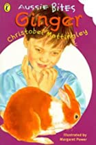 Ginger by Christobel Mattingley