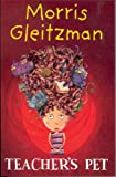 Morris Gleitzman: Teacher's Pet