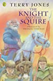 Jones, Terry: The Knight and the Squire