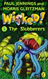 Jennings, Paul: Wicked!: The Slobberers No. 1