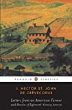 J. Hector St. John De Crevecoeur: Letters from an American Farmer and Sketches of Eighteenth-Century America (Penguin Classics)