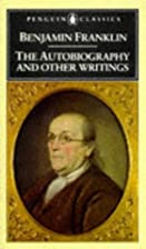Benjamin Franklin: The Autobiography and…