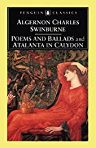 Poems and Ballads and Atalanta in Calydon by…