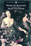 De Ronsard, Pierre: Selected Poems