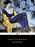 Akhmatova, Anna: Selected Poems