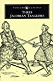 Salgado, Gamini: Three Jacobean Tragedies