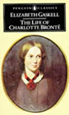 The Life of Charlotte Brontë by Elizabeth…