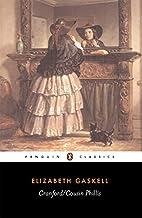 Cranford, and, Cousin Phillis by Elizabeth…
