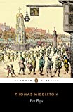 Middleton, Thomas: Five Plays (Penguin Classics)
