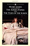 James, Henry: The Aspern Papers and the Turn of the Screw