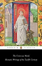 The Cistercian World: Monastic Writings of…