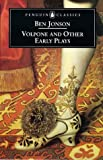 Jonson, Ben: Volpone and Other Early Plays (Penguin Classics: Penguin Dramatists)