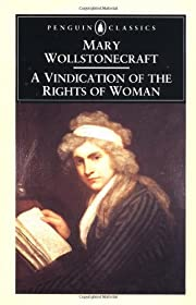 A Vindication of the Rights of Woman…