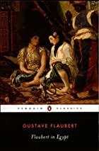 Flaubert in Egypt : A Sensibility on Tour by…