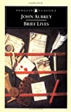 Aubrey, John: Brief Lives: ; Together With, an Apparatus for the Lives of Our English Mathematical Writers ; And, the Life of Thomas Hobbes of Malmesbury