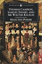 Selected Poems of Campion, Daniel and Ralegh…