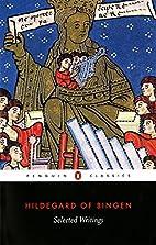 Selected Writings: Hildegard of Bingen by…