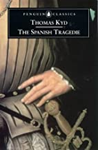 The Spanish Tragedie (Penguin Renaissance…