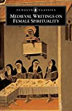Spearing, Elizabeth: Medieval Writings on Female Spirituality