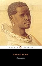 Oroonoko; or, The Royal Slave by Aphra Behn