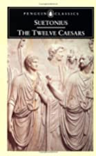 The Twelve Caesars by Gaius Suetonius…