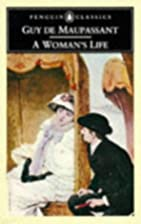 A Woman's Life (Classics) by Guy de…