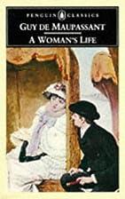 A Woman's Life (Classics) by Guy de…