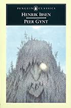 Peer Gynt by Henrik Ibsen