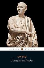 Cicero: Selected Political Speeches (Penguin…