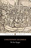 Columbus, Christopher: The Four Voyages of Christopher Columbus: Being His Own Log-Book, Letters and Dispatches With Connecting Narrative Drawn from the Life of the Admiral by His Son Hernando Colon and Other