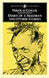 Gogol, Nikolai Vasilevich: Diary of a Madman and Other Stories
