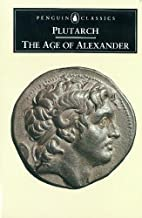 The Age of Alexander: Nine Greek Lives…