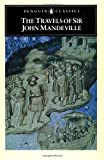 Mandeville, John: The Travels of Sir John Mandeville: The Fantastic 14th-century Account of a Journey to the East