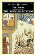 The Legend of Seyavash (Penguin Classics) by…