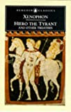 Xenophon: Hiero the Tyrant: And Other Treatises