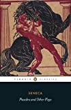 Seneca: Phaedra and Other Plays (Penguin Classics)