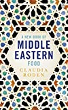 Roden, Claudia: A New Book of Middle Eastern Food (Cookery Library)