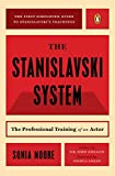 Moore, Sonia: The Stanislavski System: The Professional Training of an Actor  Digested from the Teachings of Konstantin S. Stanislavski