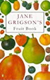 Grigson, Jane: Jane Grigson's Fruit Book (Cookery Library)