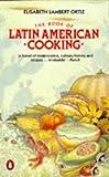 Ortiz, Elisabeth Lambert: The Book of Latin American Cooking (Cookery Library)