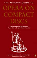 Opera on Compact Discs, The Penguin Guide to…