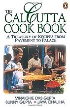 The Calcutta Cookbook: A Treasury of Recipes…